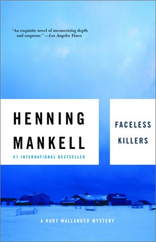 Faceless Killers (1997, Detective Wallander #2) by  Henning Mankell