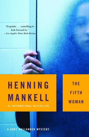 The Fifth Woman (2000, Detective Wallander #7) by  Henning Mankell