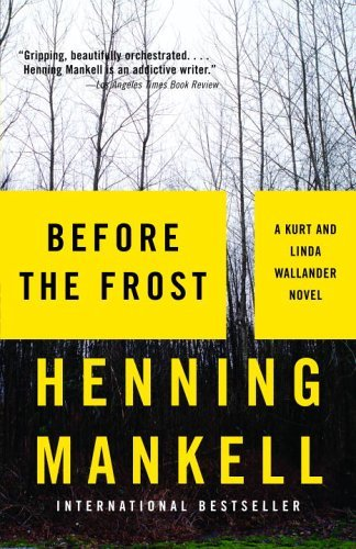 Before the Frost (2005, Detective Wallander #10) by Henning Mankell