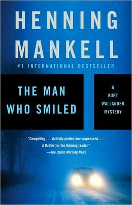 The Man Who Smiled (2005, Detective Wallander #5) by Henning Mankell