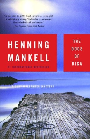 The Dogs of Riga (2001, Detective Wallander #3) by Henning Mankell