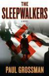 The Sleepwalkers(2010, Willi Kraus Mysteries #1) by Paul Grossman