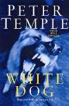 White Dog ( 2003, Jack Irish Mystery Books #4) by Peter Temple
